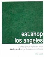 Eat Shop Los Angeles 3rd Edition, USA 2011